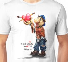 i give you all my heART!! Unisex T-Shirt