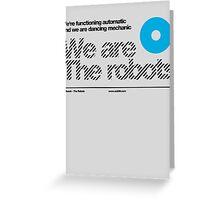 We are the robots /// Greeting Card