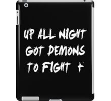 Up All Night Got Demons To Fight iPad Case/Skin