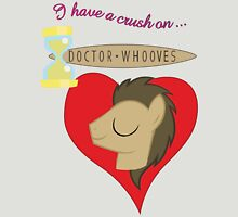 I have a crush on... Doctor Whooves - with text Unisex T-Shirt
