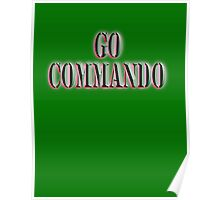 Go Commando, free-balling for males and free-buffing for females, Boot Camp, Soldier, Army, War Poster
