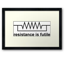 Resistance Is Futile Framed Print