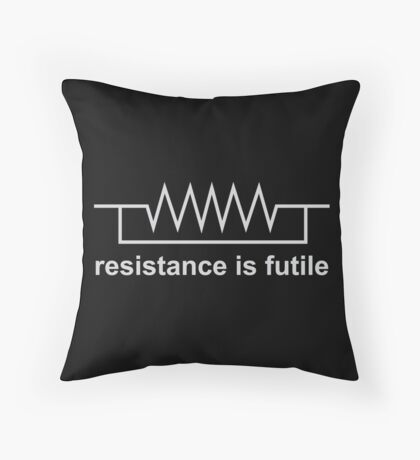 Resistance Is Futile Throw Pillow