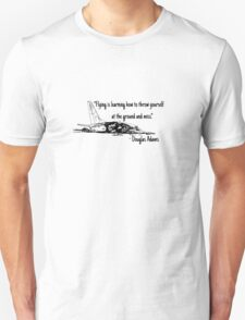 Flying is learning how to throw yourself at the ground and miss Unisex T-Shirt