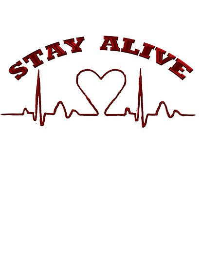STAY ALIVE /   Products Design  by haya1812