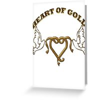 HEART OF GOLD/  Art + Products Design  Greeting Card