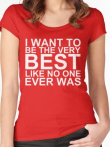 I Want To Be The Very Best, Like No One Ever Was (Pokemon) (Reversed Colours) Women's Fitted Scoop T-Shirt