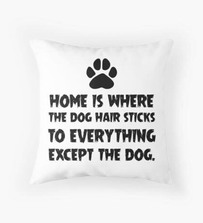 Dog Hair, Witty Throw Pillow