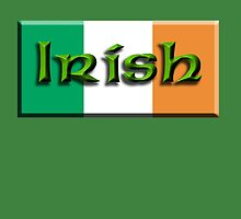 IRISH & PROUD OF IT, IRELAND, IRELAND & FLAG, EIRE by TOM HILL - Designer