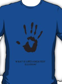 Dark Brotherhood: What is life's greatest illusion? T-Shirt