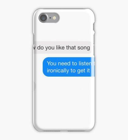 Ironic Music Taste iPhone Case/Skin