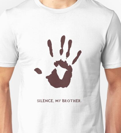 Dark Brotherhood: Silence, my brother Unisex T-Shirt