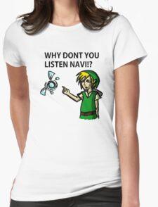 Why Dont You Listen Navi!? T-Shirt