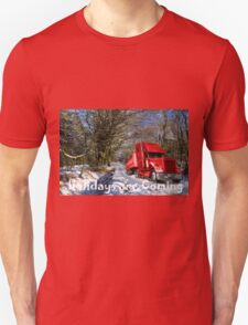 Holidays are coming  Unisex T-Shirt