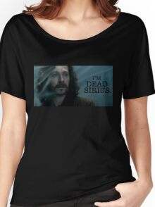 I'm Dead Sirius. Women's Relaxed Fit T-Shirt