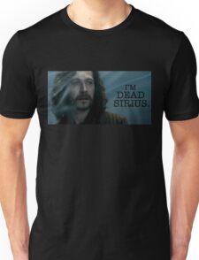 I'm Dead Sirius. Unisex T-Shirt