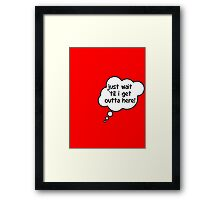 Pregnancy Message from Baby - Just Wait Til I Get Outta Here! by Bubble-Tees.com Framed Print