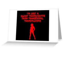 Rocky Horror - Sweet Transvestite Greeting Card