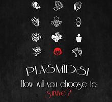 Plasmids! How Will You Survive? by Darth-Sarah