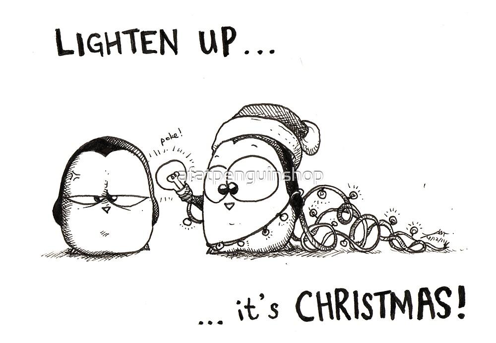 Lighten Up, It's Christmas! by afatpenguinshop