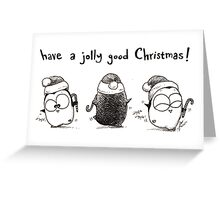 Have A Jolly Good Christmas! Greeting Card