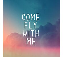 Come Fly With Me Photographic Print