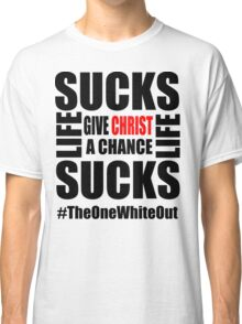 #Whiteout: Give Christ a Chance Classic T-Shirt