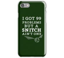 99 Problems But A Snitch Ain't One - Green iPhone Case/Skin
