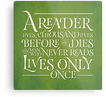 A Reader Lives A Thousand Lives Metal Print