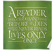 A Reader Lives A Thousand Lives Poster