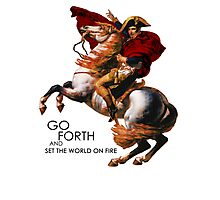 Go Forth and Conquer Photographic Print