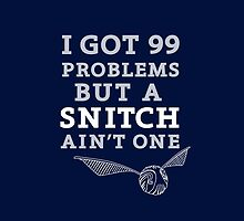 99 Problems But A Snitch Ain't One - Blue by flyingpantaloon
