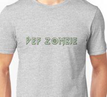 Def Zombie Unisex T-Shirt