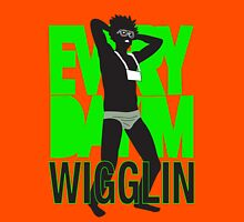 Every Day I'm Wigglin Unisex T-Shirt