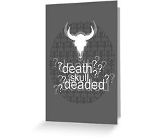 Deaded? - Drunk Deductions Greeting Card