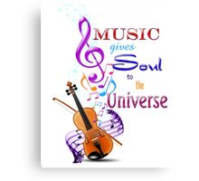 Music gives Soul Canvas Print