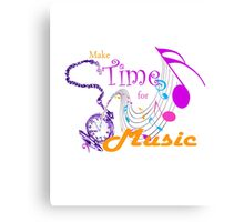 Make Time for Music Canvas Print
