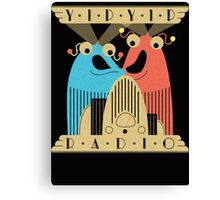 Yip-Yip Discover Radio! Canvas Print