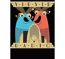 Yip-Yip Discover Radio! Photographic Print