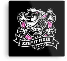 KEEP IT FIXED Metal Print