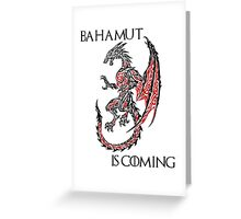 Bahamut Is Coming Greeting Card
