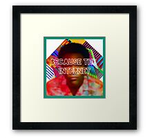 Because the internet Framed Print