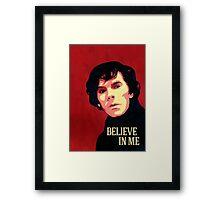 Believe in Sherlock Holmes Framed Print