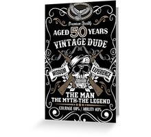 Premium Vintage Dude Aged 50 Years The Man The Myth The Legend Greeting Card
