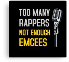 Too Many Rappers, Not Enough Emcees Canvas Print