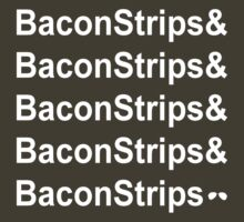 BaconStrips! T-Shirt