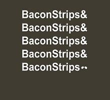 BaconStrips! Unisex T-Shirt