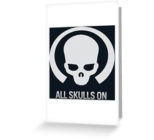 All Skulls Are On Greeting Card
