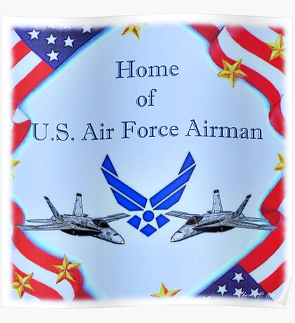 """""""Home of U.S. Air Force Airman"""" Poster"""