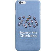 Zelda - Beware the Chickens iPhone Case/Skin